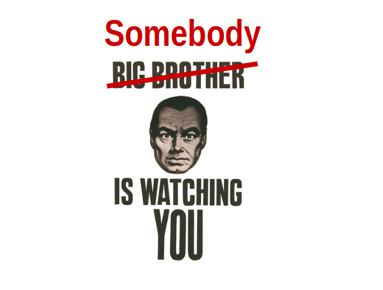 Somebody is watching you