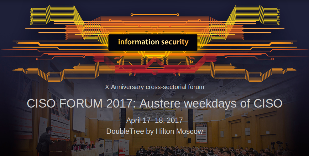 CISO FORUM 2017: Austere weekdays of CISO