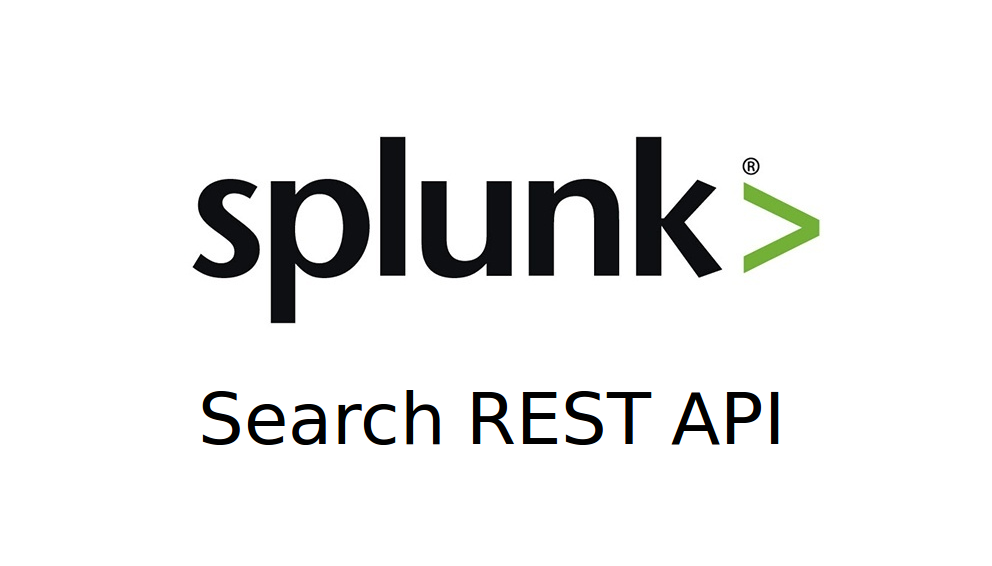 Making Splunk searches using REST API | Alexander V  Leonov