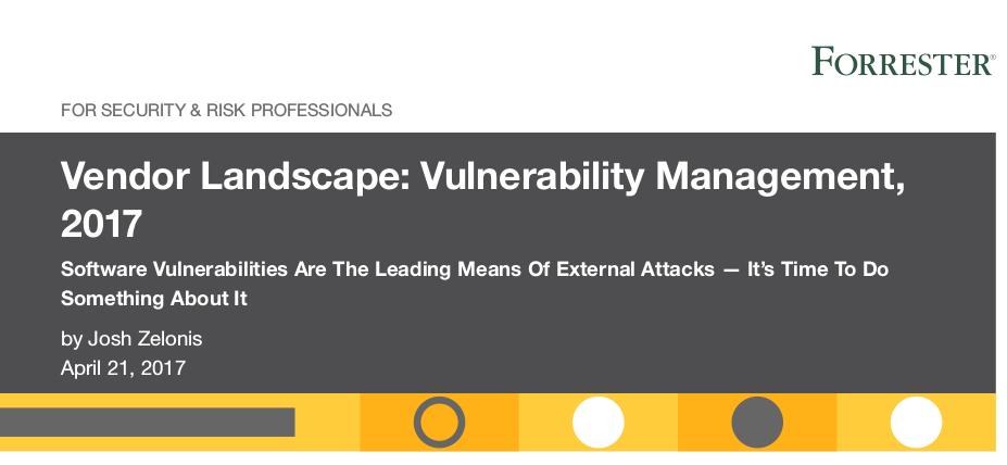 Forrester Vendor Landscape: Vulnerability Management, 2017