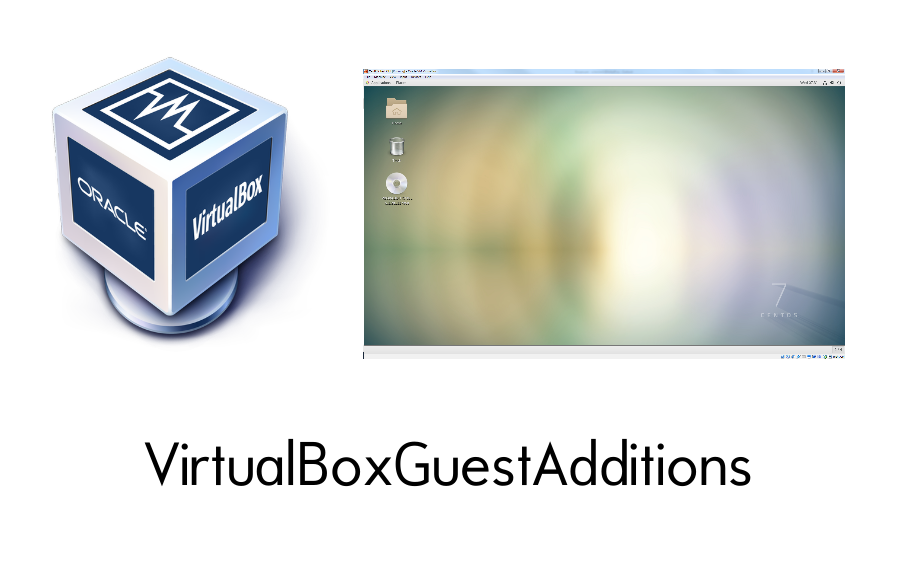 VirtualBox GuestAdditions
